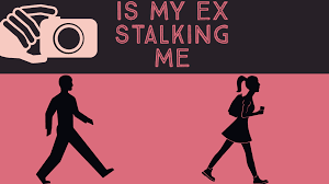 Has Your Ex Ever Stalked On You?